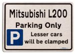 Mitsubishi L200 Car Owners Gift| New Parking only Sign | Metal face Brushed Aluminium Mitsubishi L200 Model